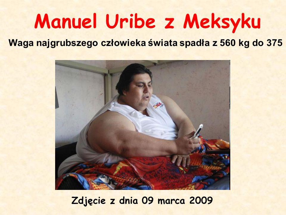 Manuel Uribe z MeksykuWaga najgrubszego człowieka świata spadła z 560 kg do 375.