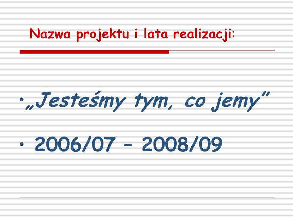 """""""Jesteśmy tym, co jemy 2006/07 – 2008/09"""