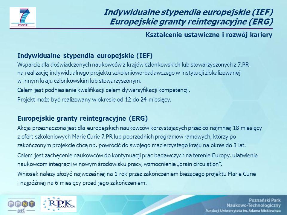 Indywidualne stypendia europejskie (IEF) Europejskie granty reintegracyjne (ERG) Kształcenie ustawiczne i rozwój kariery