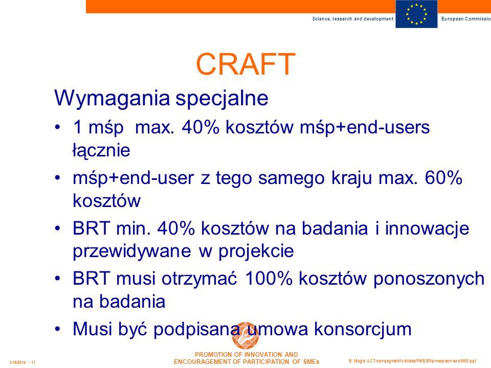CRAFT Wymagania specjalne 1 mśp max. 40% kosztów mśp+end-users łącznie