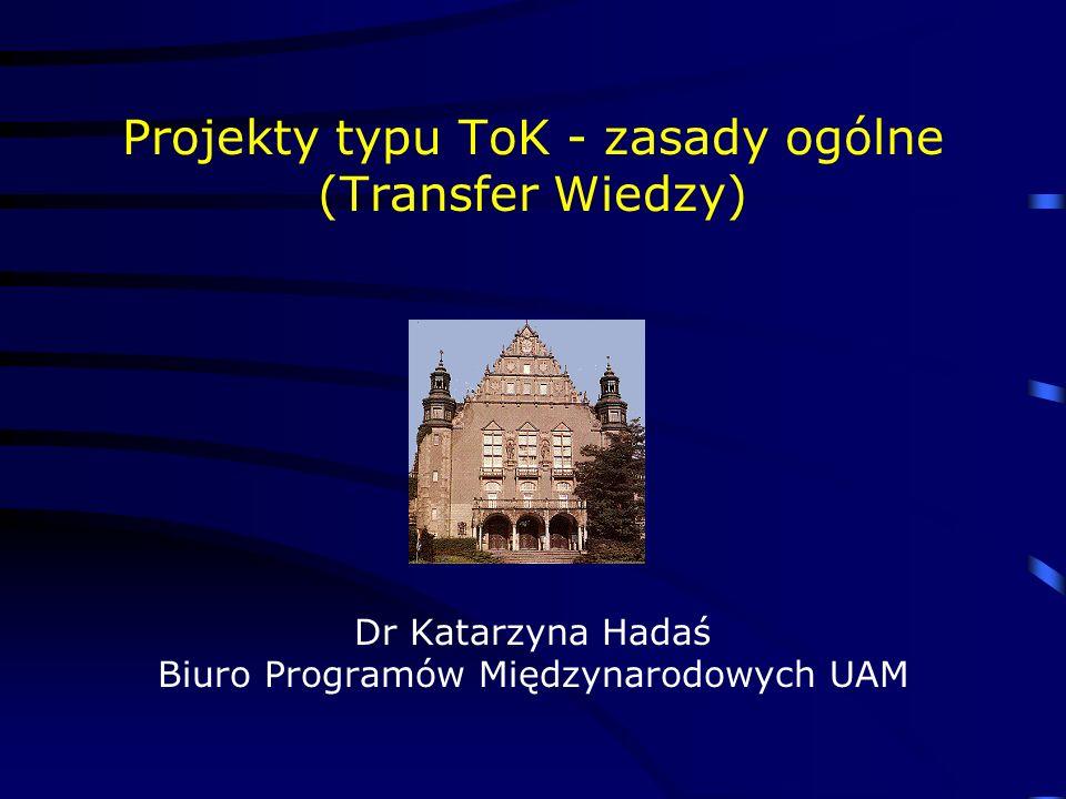 Projekty typu ToK - zasady ogólne (Transfer Wiedzy)