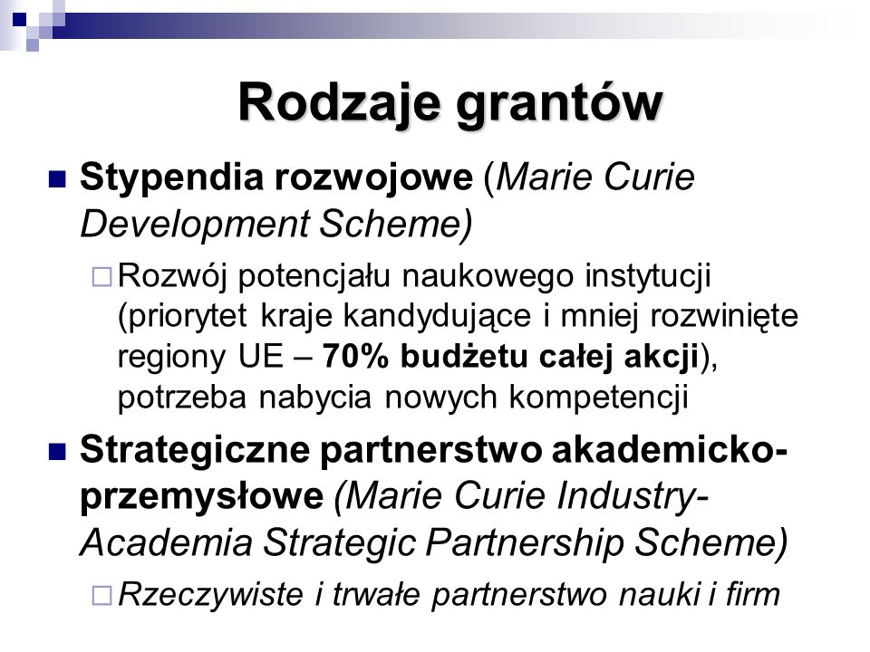 Rodzaje grantów Stypendia rozwojowe (Marie Curie Development Scheme)