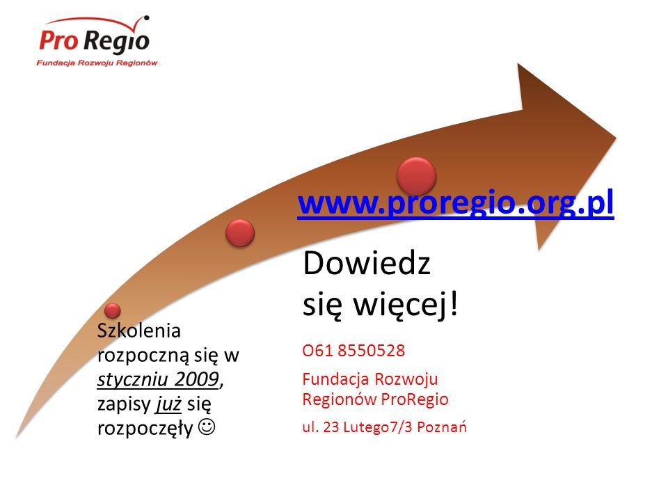 Dowiedz się więcej! www.proregio.org.pl