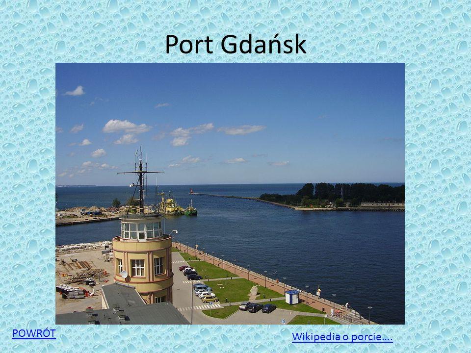 Port Gdańsk POWRÓT Wikipedia o porcie….