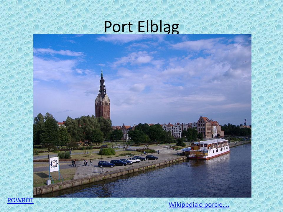 Port Elbląg POWRÓT Wikipedia o porcie….
