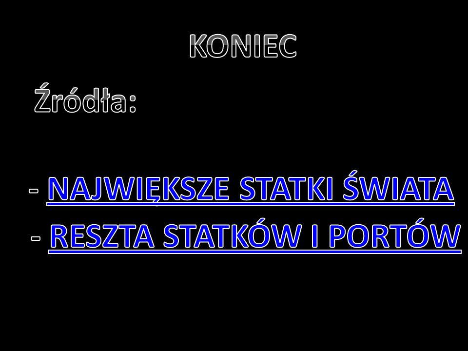 - NAJWIĘKSZE STATKI ŚWIATA - RESZTA STATKÓW I PORTÓW