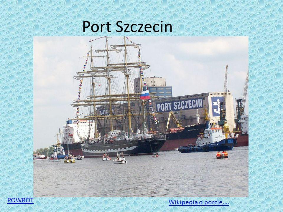 Port Szczecin POWRÓT Wikipedia o porcie….