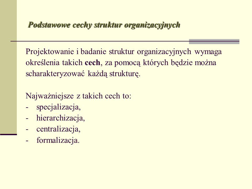 Podstawowe cechy struktur organizacyjnych