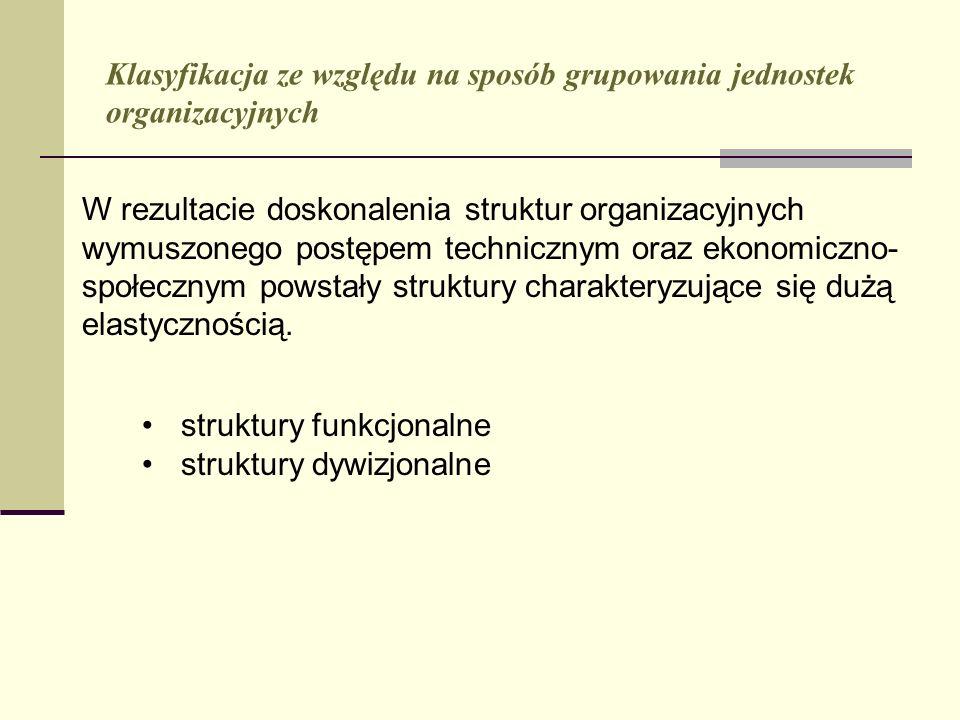 Klasyfikacja ze względu na sposób grupowania jednostek organizacyjnych