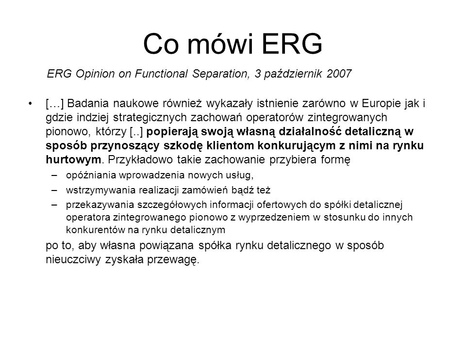 Co mówi ERG ERG Opinion on Functional Separation, 3 październik 2007