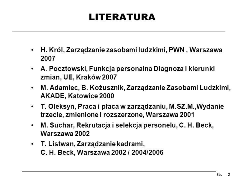 LITERATURA H. Król, Zarządzanie zasobami ludzkimi, PWN , Warszawa 2007