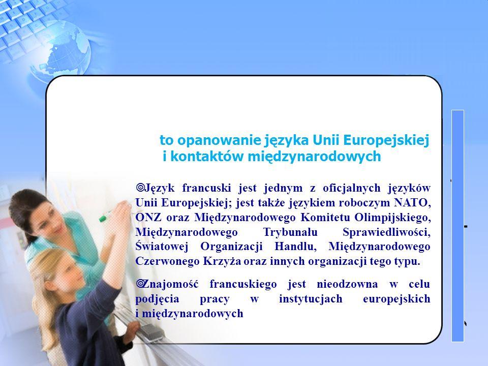 4 Znajomość języka francuskiego to opanowanie języka Unii Europejskiej