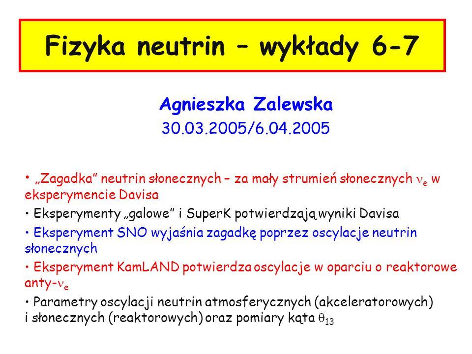 Fizyka neutrin – wykłady 6-7