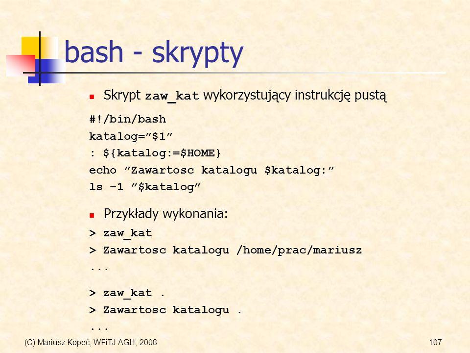 bash - skrypty Skrypt zaw_kat wykorzystujący instrukcję pustą