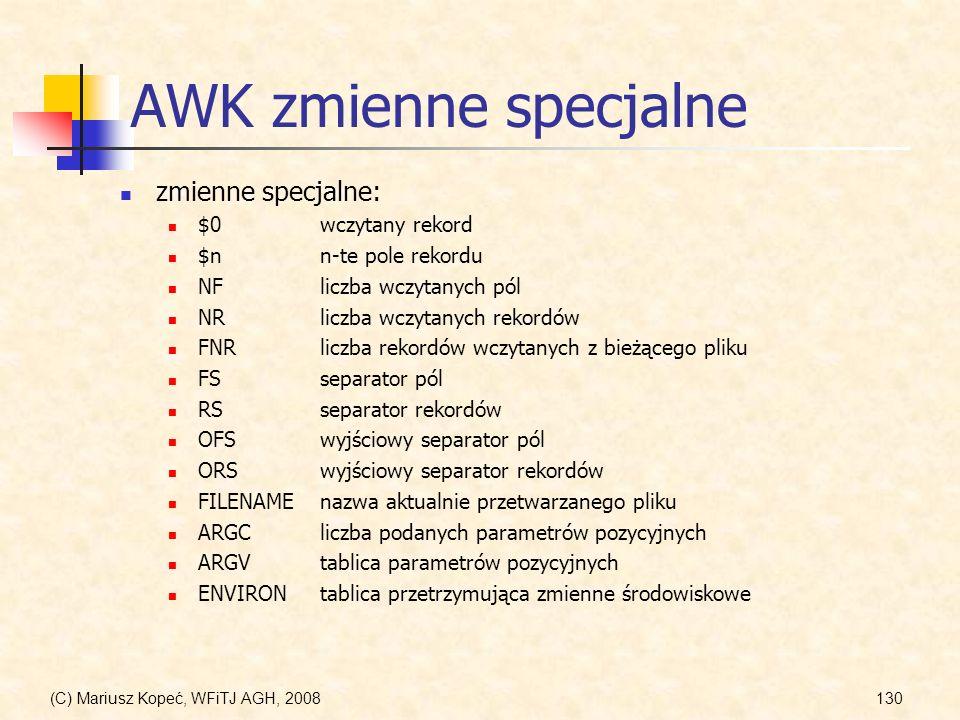 AWK zmienne specjalne zmienne specjalne: $0 wczytany rekord
