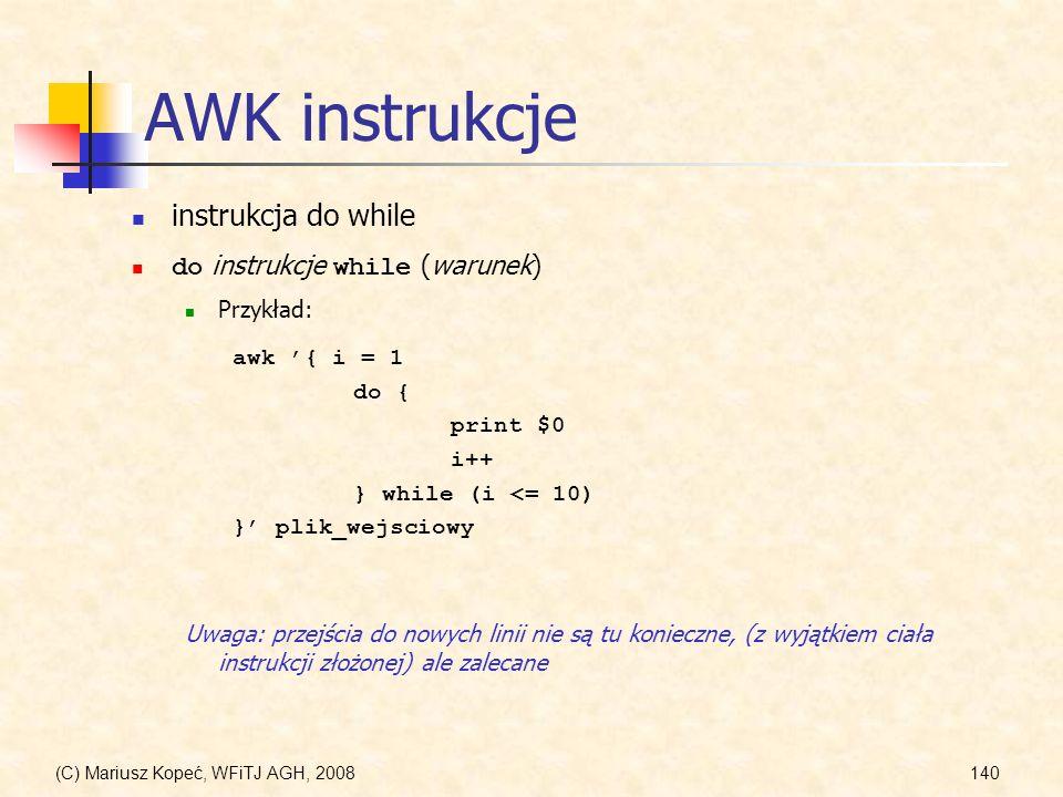 AWK instrukcje instrukcja do while do instrukcje while (warunek)