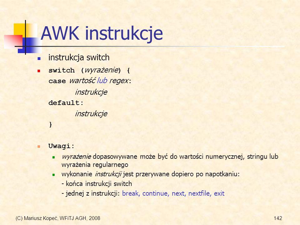 AWK instrukcje instrukcja switch switch (wyrażenie) {