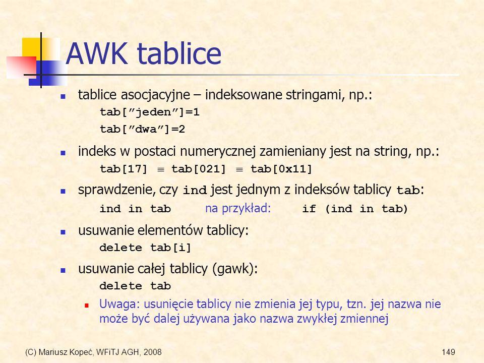 AWK tablice tablice asocjacyjne – indeksowane stringami, np.: