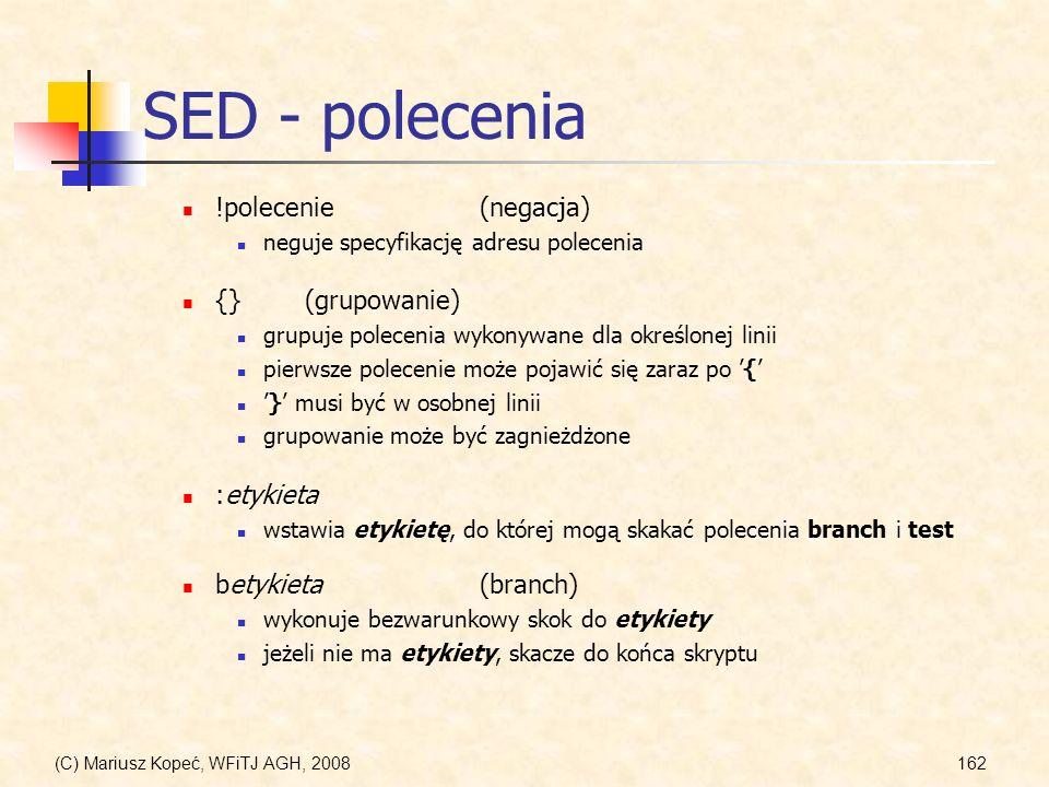 SED - polecenia !polecenie (negacja) {} (grupowanie) :etykieta