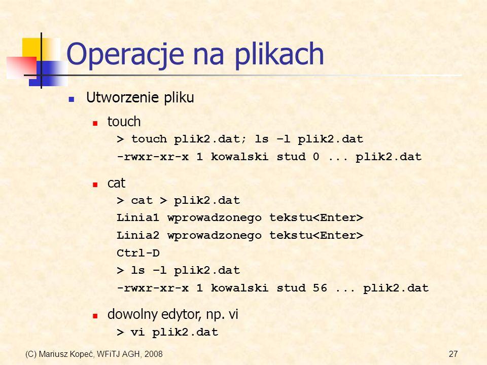 Operacje na plikach Utworzenie pliku touch cat dowolny edytor, np. vi