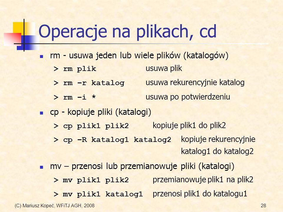 Operacje na plikach, cd rm - usuwa jeden lub wiele plików (katalogów)