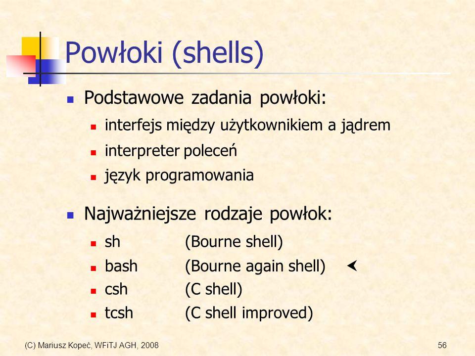 Powłoki (shells) Podstawowe zadania powłoki: