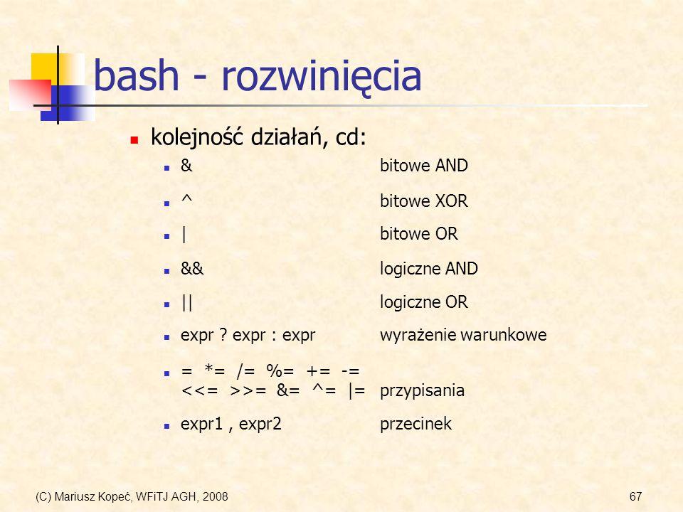 bash - rozwinięcia kolejność działań, cd: & bitowe AND ^ bitowe XOR
