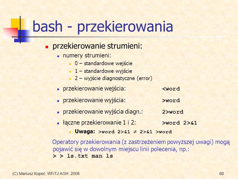 bash - przekierowania przekierowanie strumieni: numery strumieni: