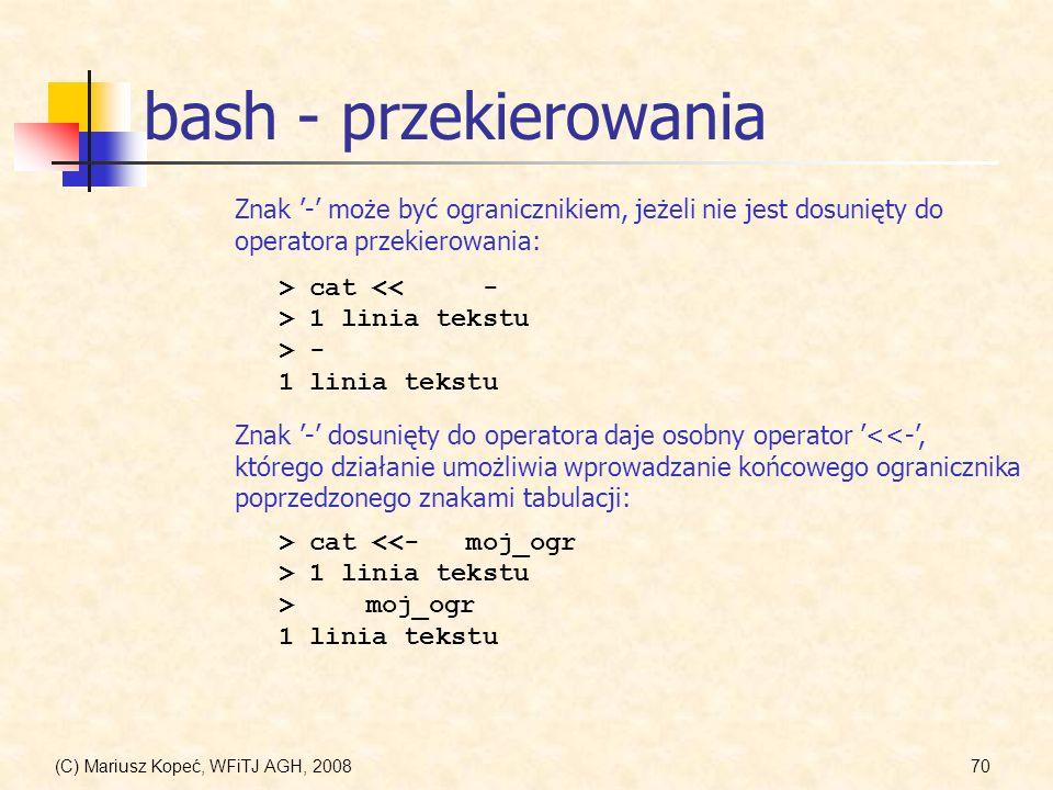 bash - przekierowania Znak '-' może być ogranicznikiem, jeżeli nie jest dosunięty do operatora przekierowania: