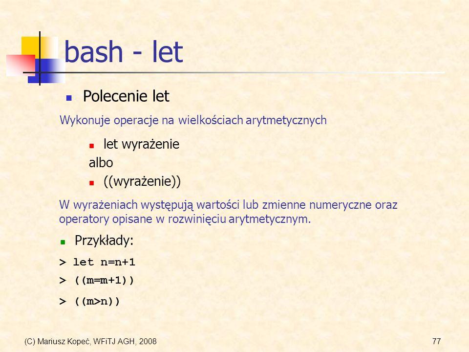 bash - let Polecenie let let wyrażenie albo ((wyrażenie)) Przykłady: