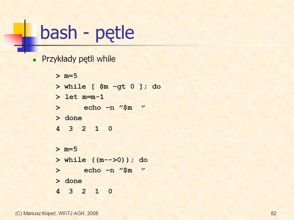 bash - pętle Przykłady pętli while > m=5