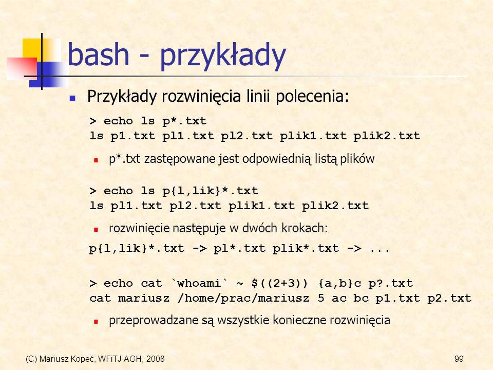 bash - przykłady Przykłady rozwinięcia linii polecenia: