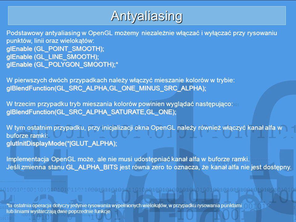 Antyaliasing Podstawowy antyaliasing w OpenGL możemy niezależnie włączać i wyłączać przy rysowaniu.