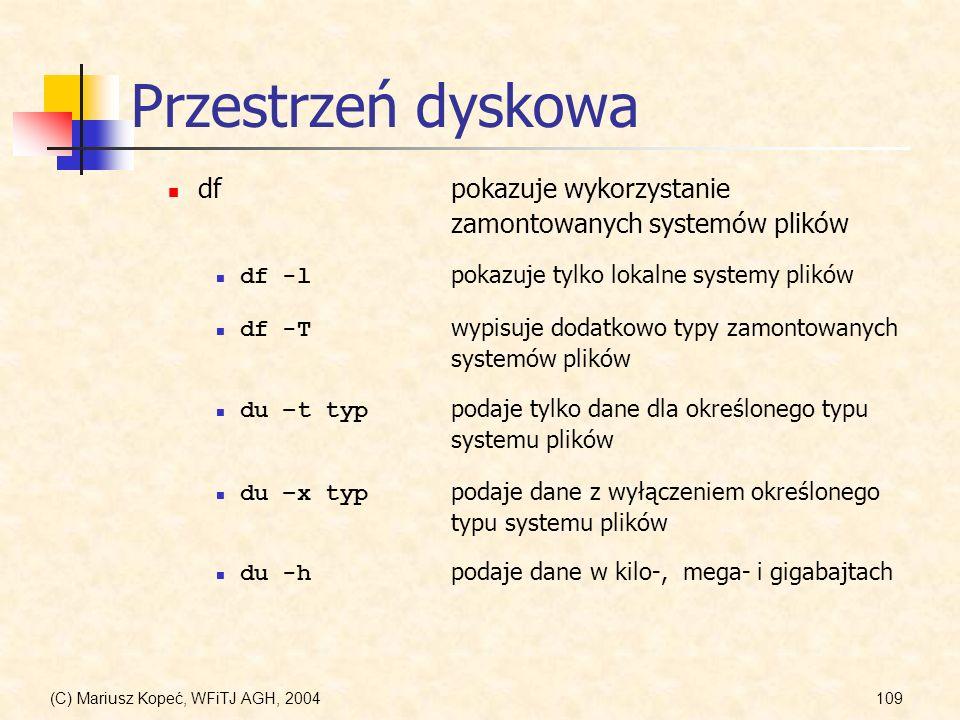 Przestrzeń dyskowa df pokazuje wykorzystanie zamontowanych systemów plików. df -l pokazuje tylko lokalne systemy plików.