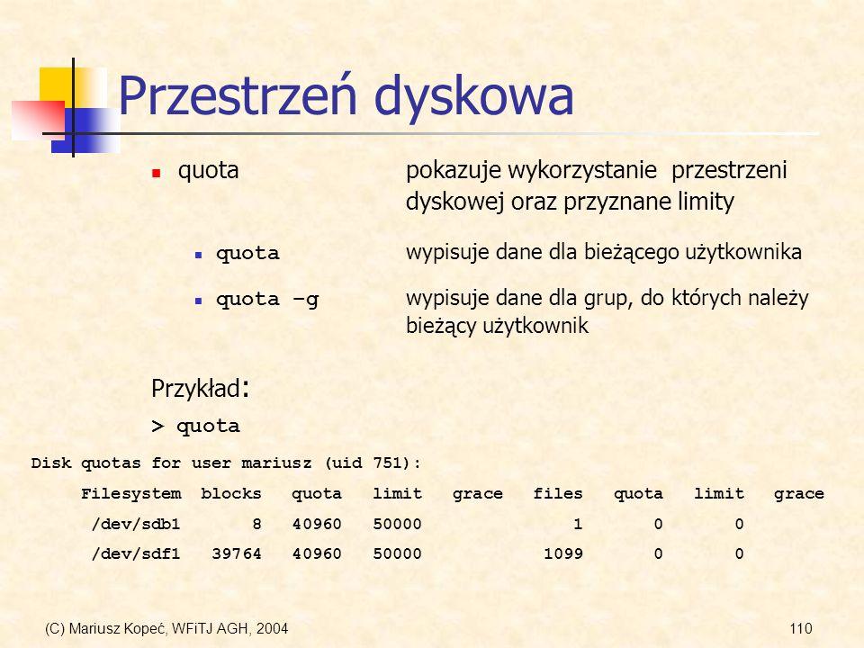 Przestrzeń dyskowa quota pokazuje wykorzystanie przestrzeni dyskowej oraz przyznane limity. quota wypisuje dane dla bieżącego użytkownika.
