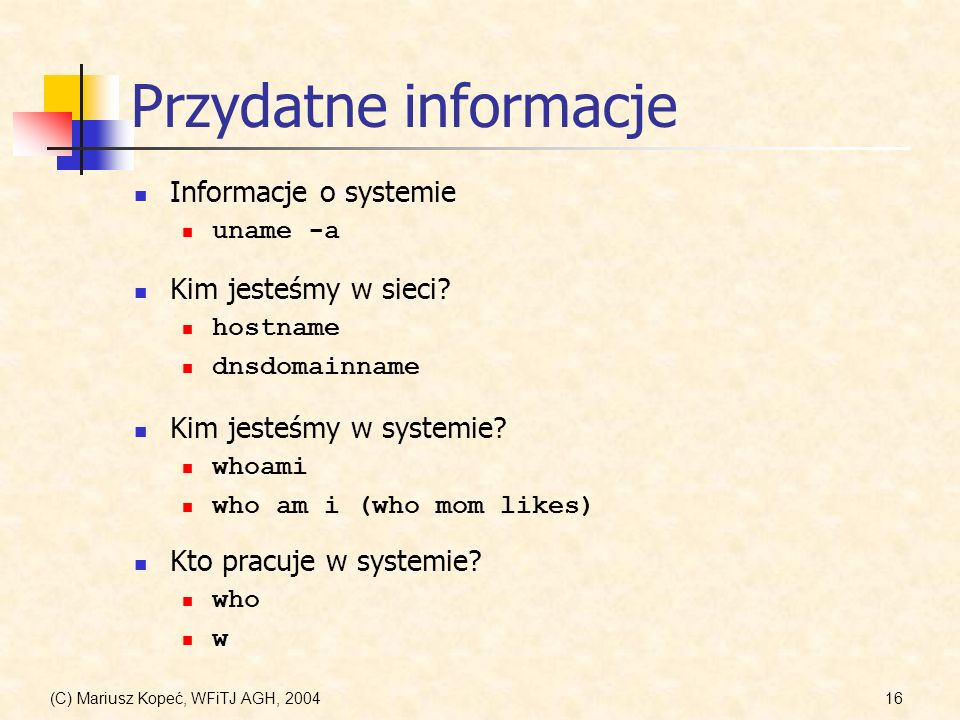 Przydatne informacje Informacje o systemie Kim jesteśmy w sieci