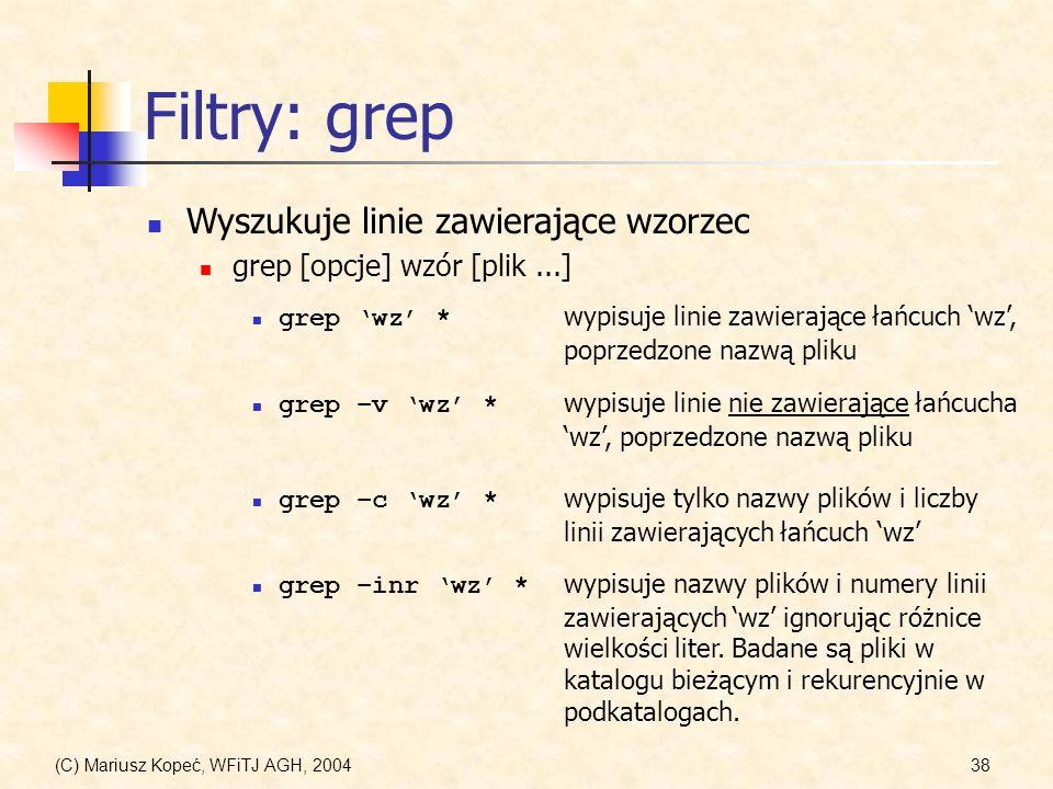 Filtry: grep Wyszukuje linie zawierające wzorzec