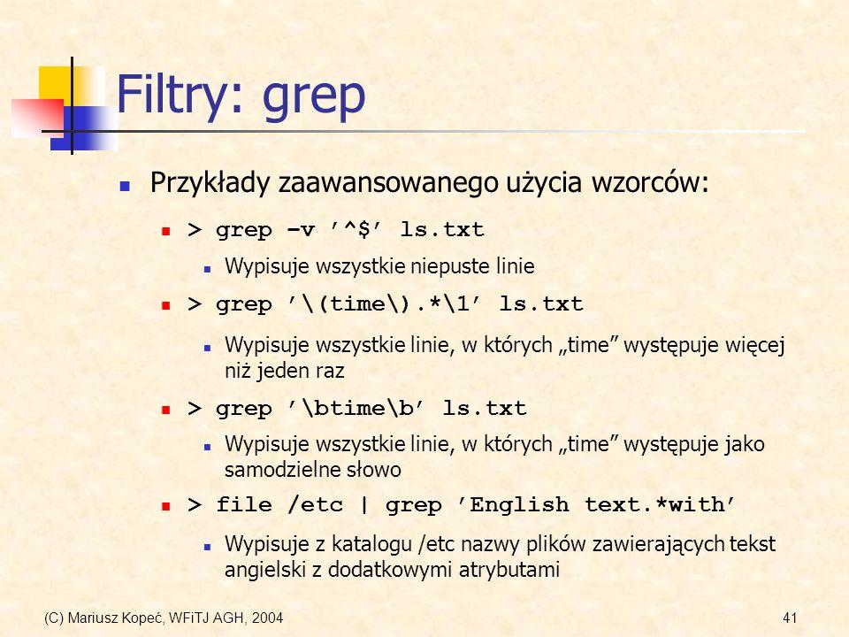 Filtry: grep Przykłady zaawansowanego użycia wzorców: