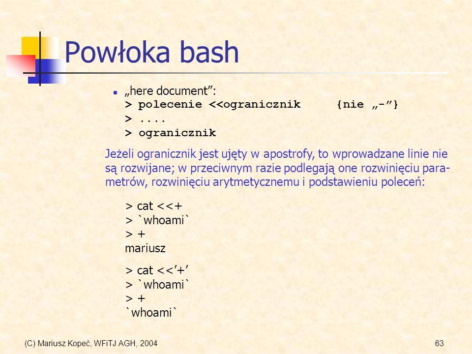 """Powłoka bash """"here document : > polecenie <<ogranicznik {nie """"- } > .... > ogranicznik."""