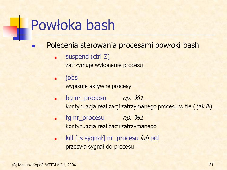 Powłoka bash Polecenia sterowania procesami powłoki bash