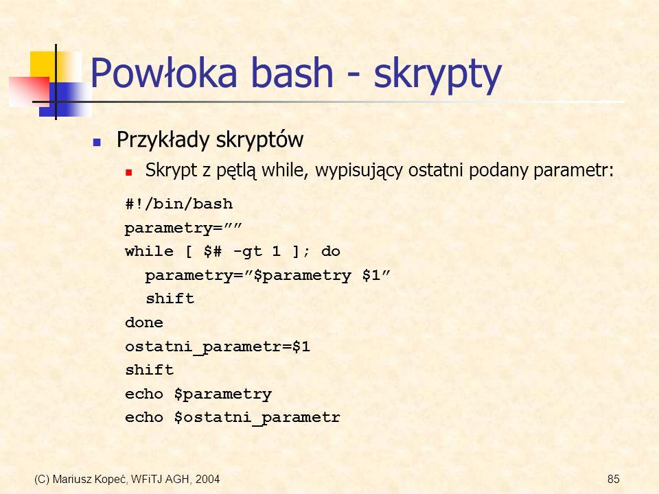 Powłoka bash - skrypty Przykłady skryptów