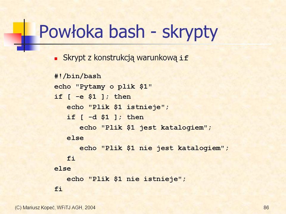 Powłoka bash - skrypty Skrypt z konstrukcją warunkową if #!/bin/bash