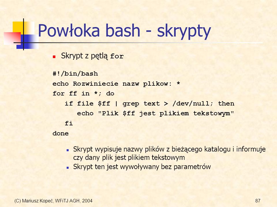 Powłoka bash - skrypty Skrypt z pętlą for #!/bin/bash