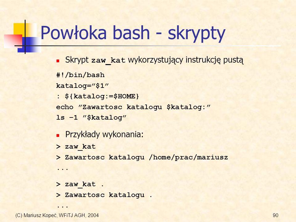 Powłoka bash - skrypty Skrypt zaw_kat wykorzystujący instrukcję pustą
