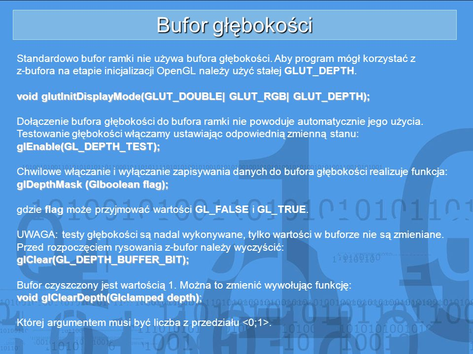 Bufor głębokości Standardowo bufor ramki nie używa bufora głębokości. Aby program mógł korzystać z.