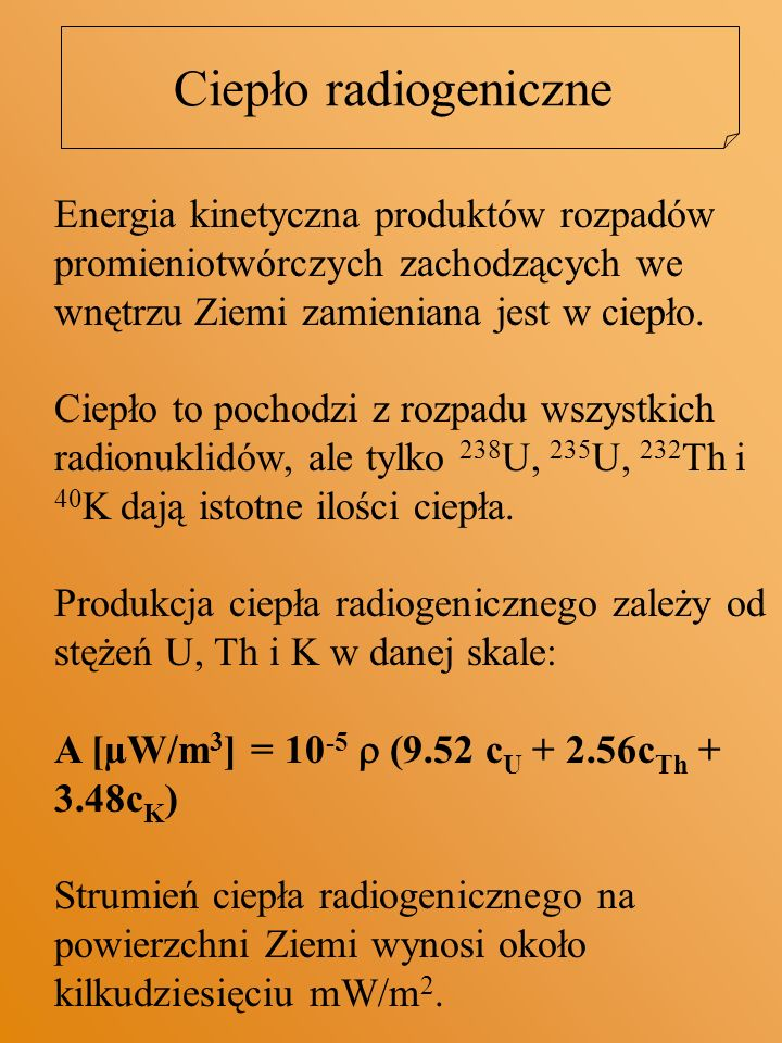Ciepło radiogeniczne Energia kinetyczna produktów rozpadów