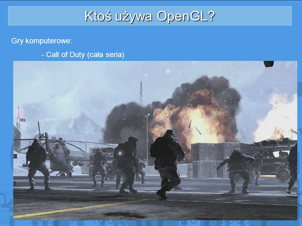 Ktoś używa OpenGL Gry komputerowe: - Call of Duty (cała seria)