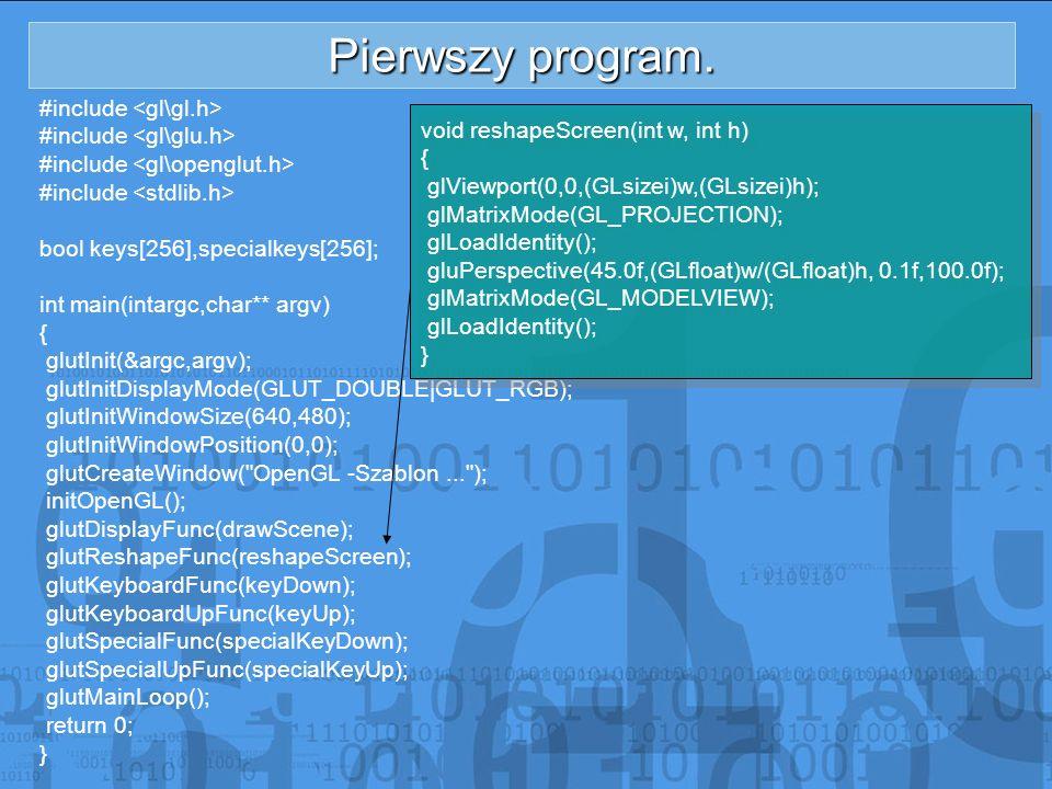 Pierwszy program. #include <gl\gl.h> #include <gl\glu.h>