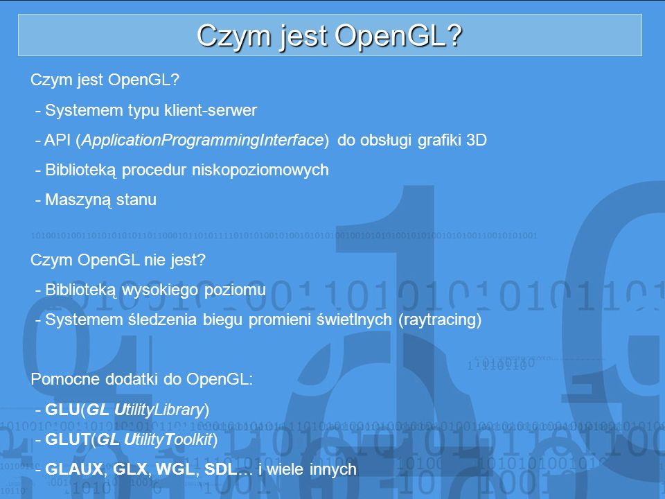 Czym jest OpenGL Czym jest OpenGL - Systemem typu klient-serwer