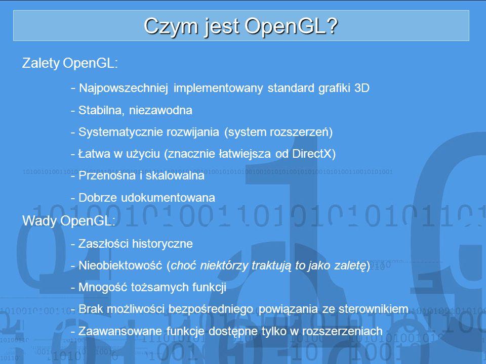 Czym jest OpenGL Zalety OpenGL: